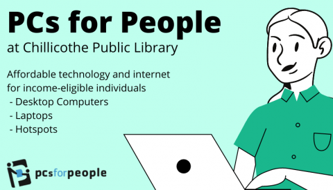 PCs for People at Chillicothe Public Library. Affordable technology and internet for income-eligible individuals.