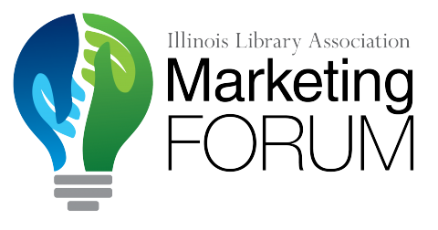 Illinois Library Association Marketing Forum