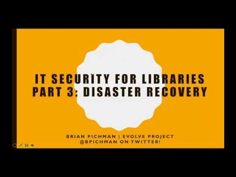 IT Security for Libraries: Part 3 - Disaster Recovery