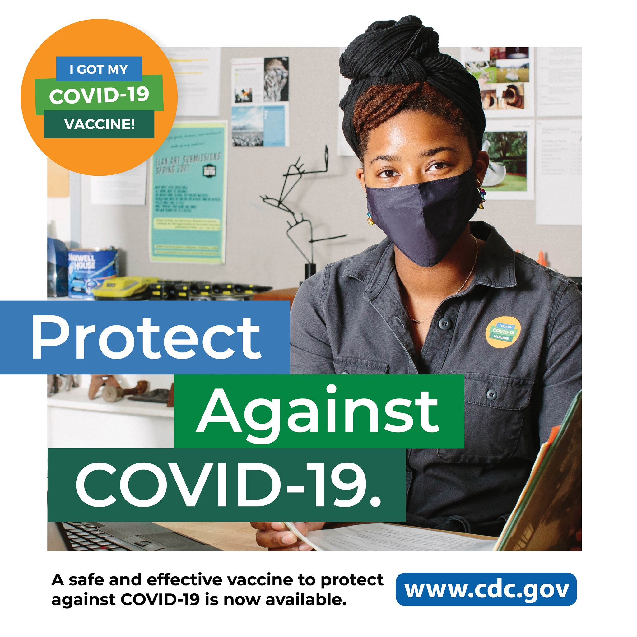 """A person in an office, wearing a mask, and looking at the camera. There is text that reads """"I got my COVID-19 Vaccine. Protect against COVID-19"""""""